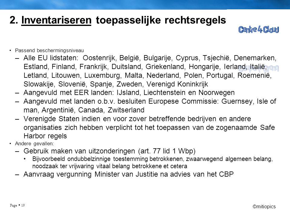 Page  19 2. Inventariseren toepasselijke rechtsregels •Passend beschermingsniveau –Alle EU lidstaten: Oostenrijk, België, Bulgarije, Cyprus, Tsjechië