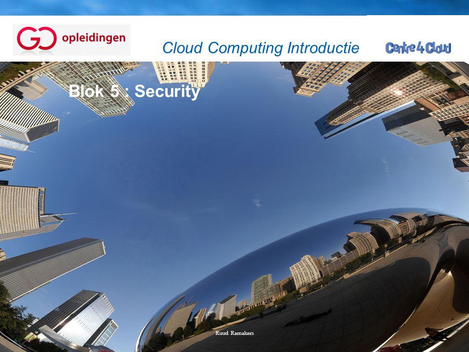 Page  26 Blok 5 : Security Ruud Ramakers Cloud Computing Introductie
