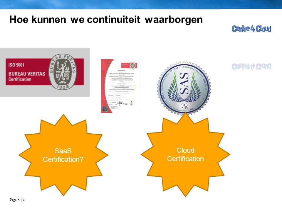 Page  41 Hoe kunnen we continuiteit waarborgen SaaS Certification.
