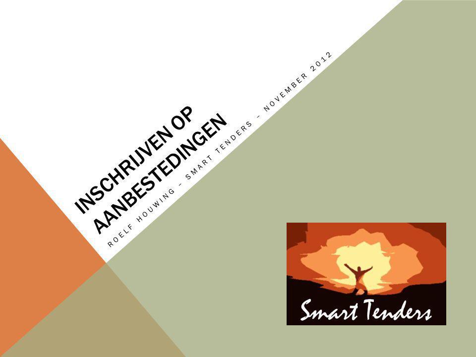 INSCHRIJVEN OP AANBESTEDINGEN ROELF HOUWING – SMART TENDERS – NOVEMBER 2012