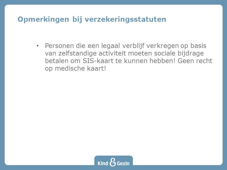 Opmerkingen bij verzekeringsstatuten • Personen die een legaal verblijf verkregen op basis van zelfstandige activiteit moeten sociale bijdrage betalen