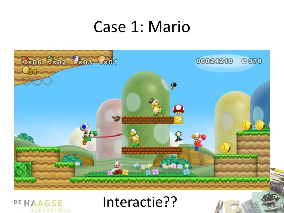 Case 1: Mario Interactie??