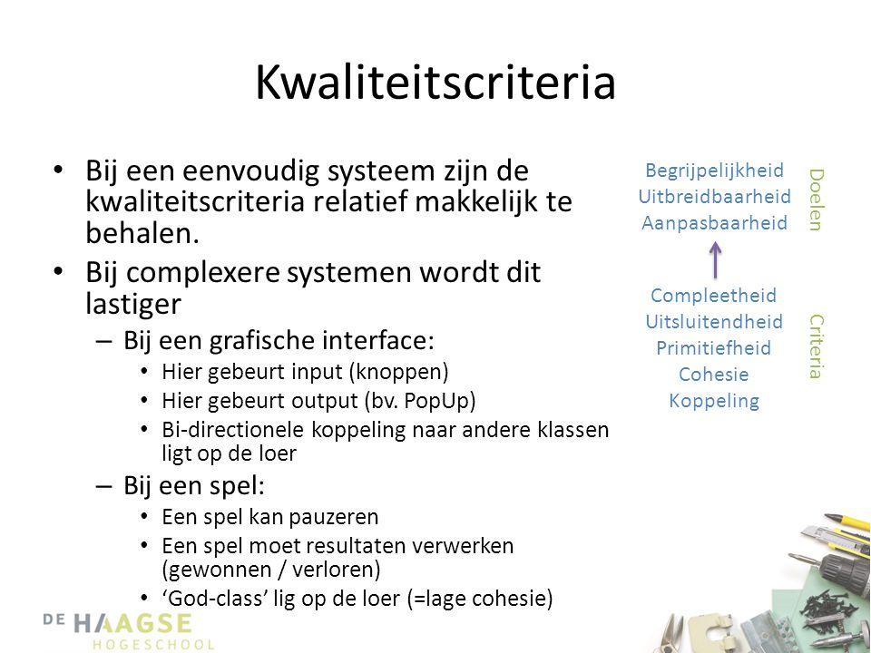 Kwaliteitscriteria • Bij een eenvoudig systeem zijn de kwaliteitscriteria relatief makkelijk te behalen. • Bij complexere systemen wordt dit lastiger