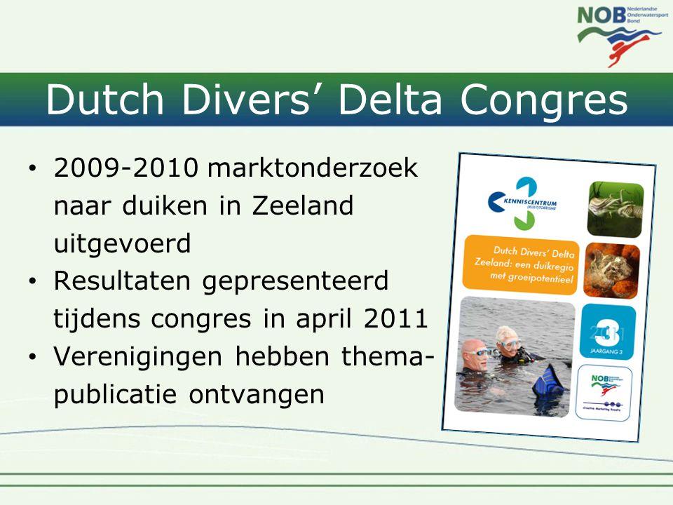 Dutch Divers' Delta Congres • 2009-2010 marktonderzoek naar duiken in Zeeland uitgevoerd • Resultaten gepresenteerd tijdens congres in april 2011 • Verenigingen hebben thema- publicatie ontvangen