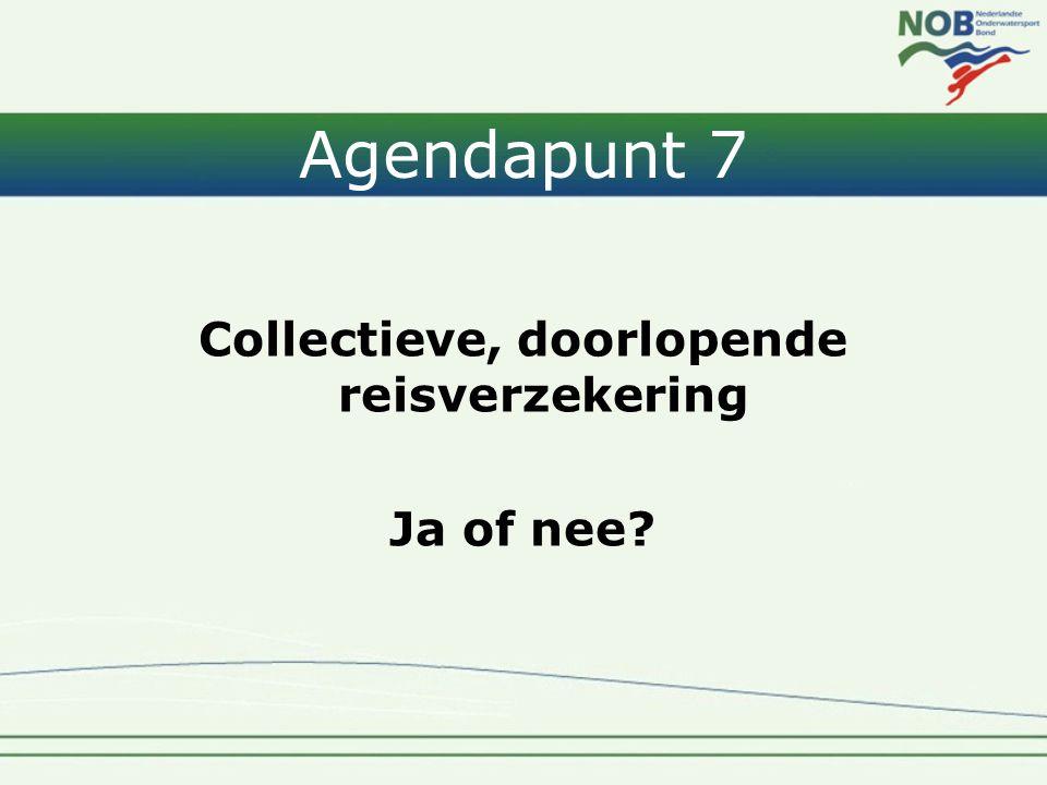 Agendapunt 7 Collectieve, doorlopende reisverzekering Ja of nee?