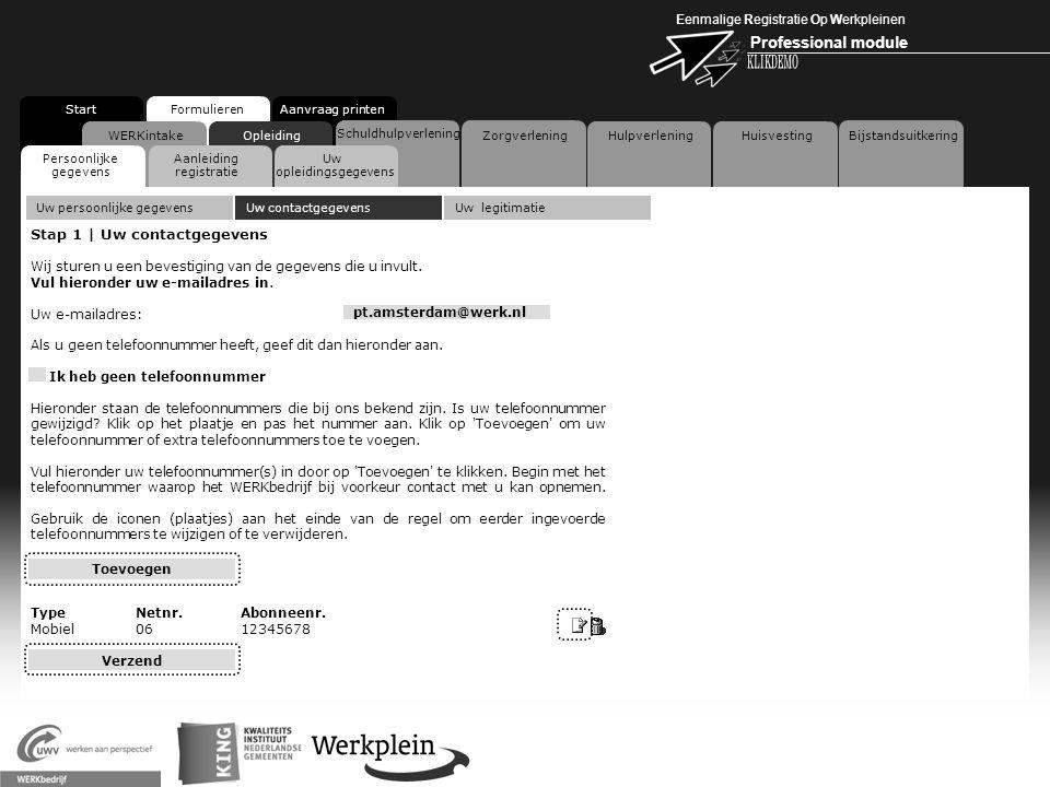 Eenmalige Registratie Op Werkpleinen Professional module X WERKintakeOpleiding Persoonlijke gegevens Aanleiding registratie Uw opleidingsgegevens Star