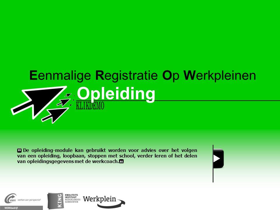 Eenmalige Registratie Op Werkpleinen Opleiding De opleiding-module kan gebruikt worden voor advies over het volgen van een opleiding, loopbaan, stoppe