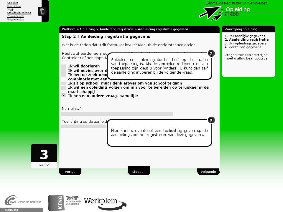 Opleiding Huisvesting WWB Schuldhulpverlening Zorgverlening Hulpverlening X Eenmalige Registratie Op Werkpleinen Opleiding Welkom > Opleiding > Aanlei