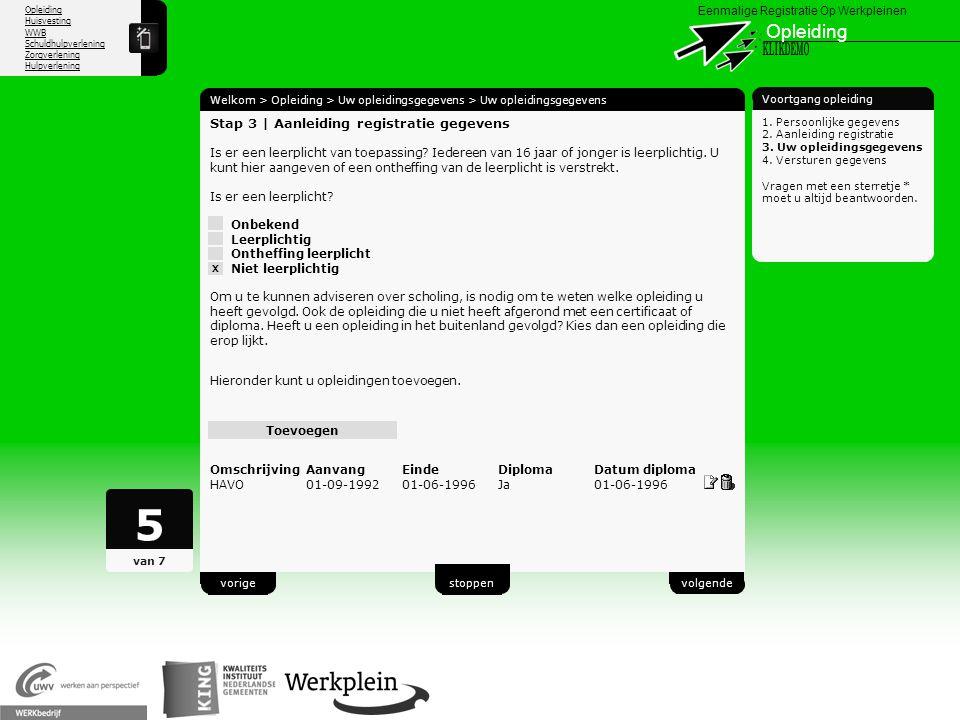 Opleiding Huisvesting WWB Schuldhulpverlening Zorgverlening Hulpverlening X Eenmalige Registratie Op Werkpleinen Opleiding Welkom > Opleiding > Uw opl