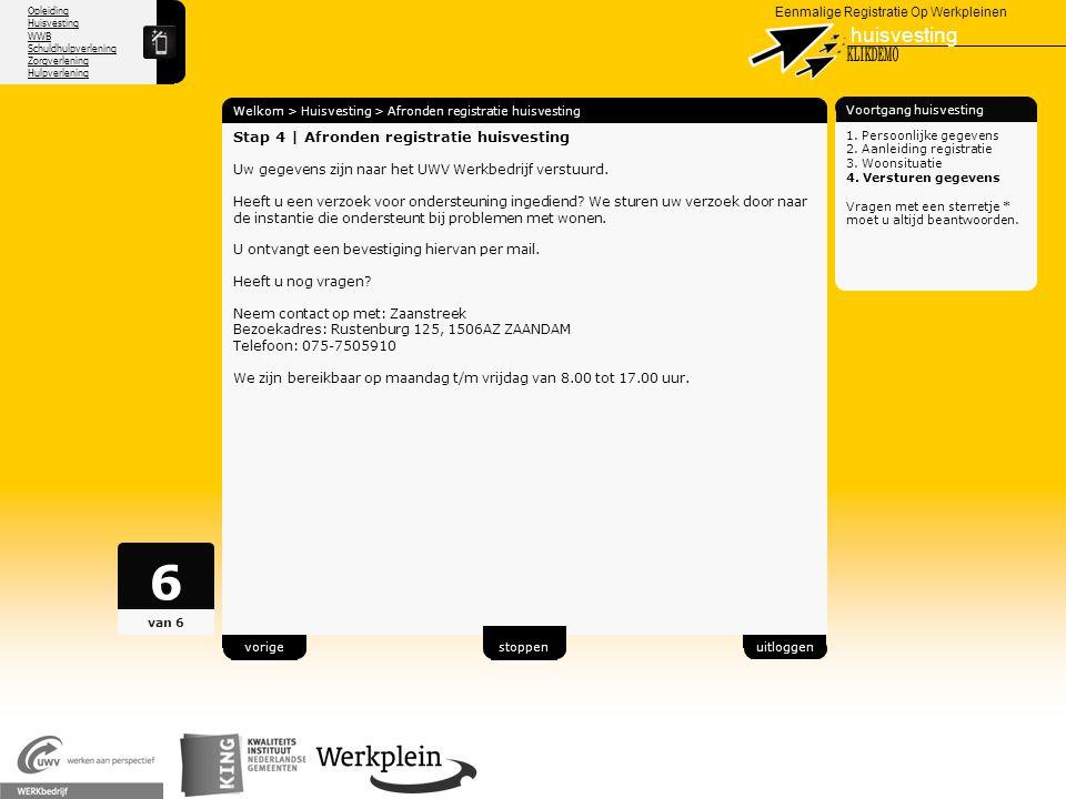Opleiding Huisvesting WWB Schuldhulpverlening Zorgverlening Hulpverlening X Eenmalige Registratie Op Werkpleinen huisvesting Welkom > Huisvesting > Af