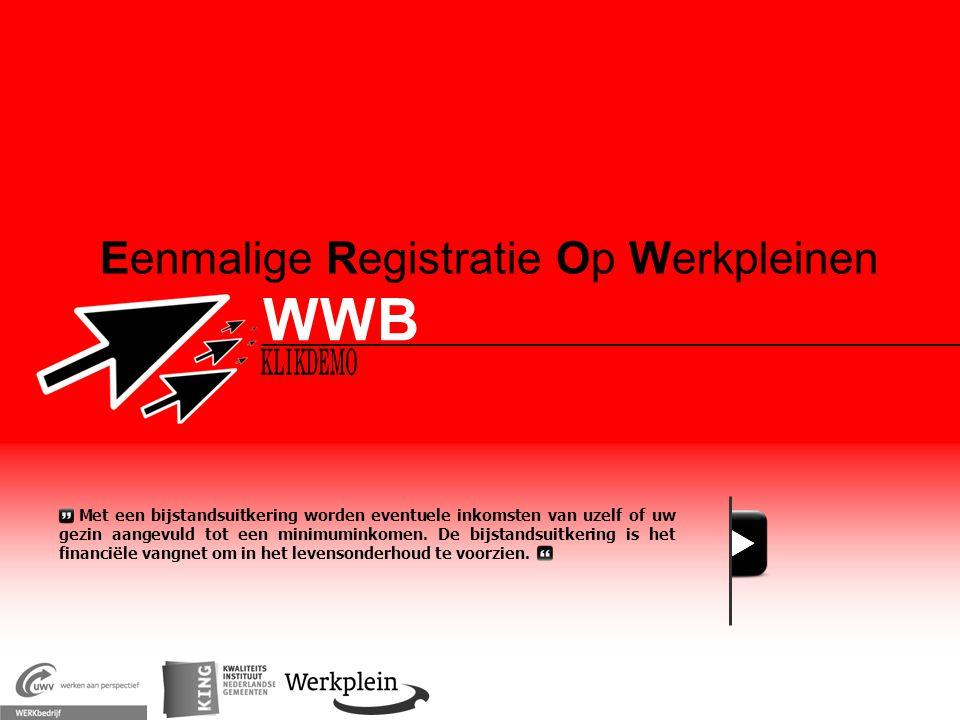 Eenmalige Registratie Op Werkpleinen WWB X Met een bijstandsuitkering worden eventuele inkomsten van uzelf of uw gezin aangevuld tot een minimuminkome