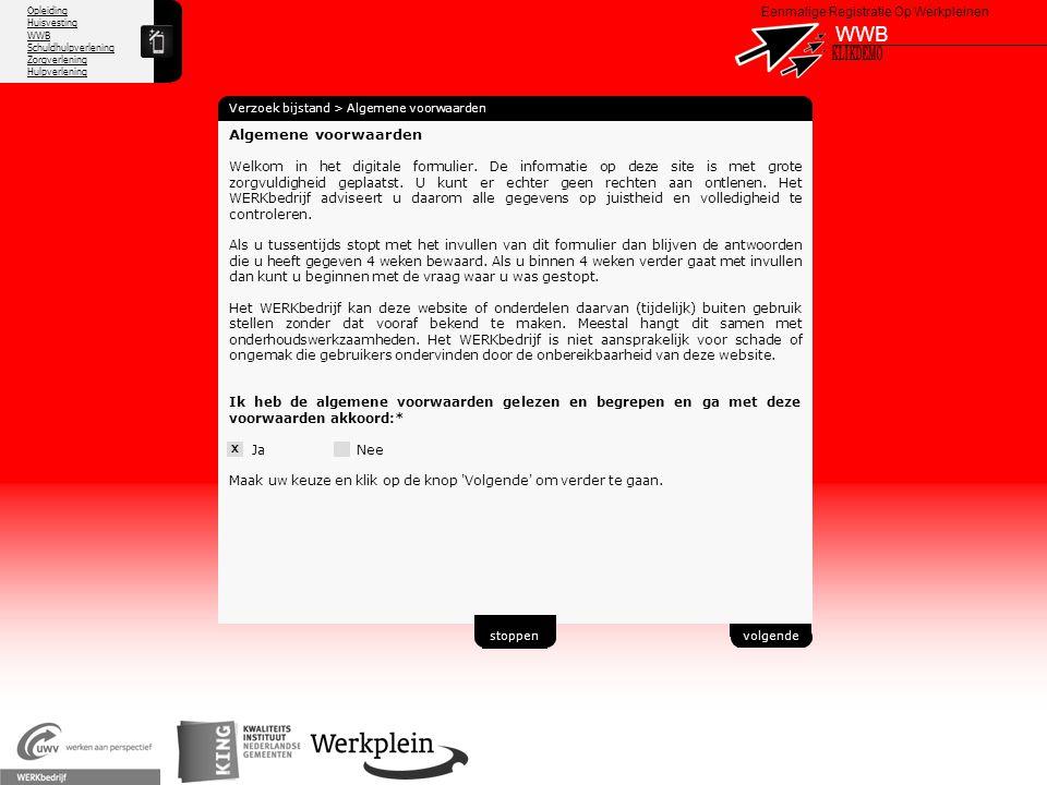 Opleiding Huisvesting WWB Schuldhulpverlening Zorgverlening Hulpverlening X Eenmalige Registratie Op Werkpleinen WWB Verzoek bijstand > Algemene voorw