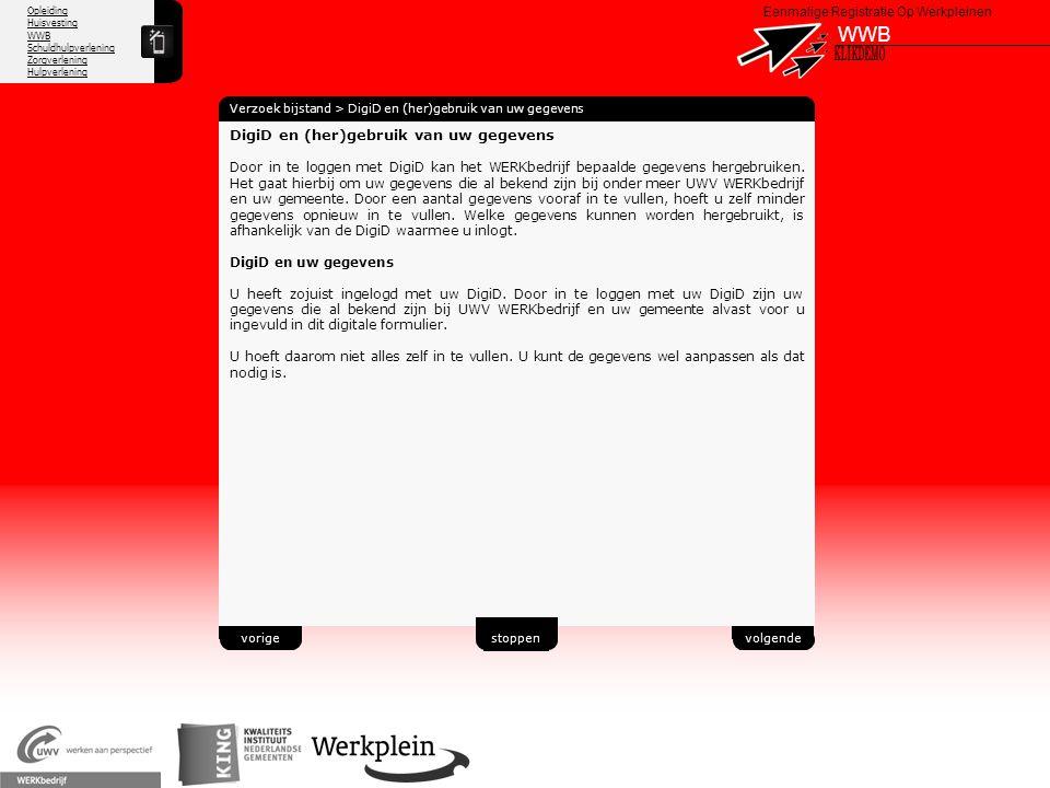 Opleiding Huisvesting WWB Schuldhulpverlening Zorgverlening Hulpverlening X Eenmalige Registratie Op Werkpleinen WWB Verzoek bijstand > DigiD en (her)