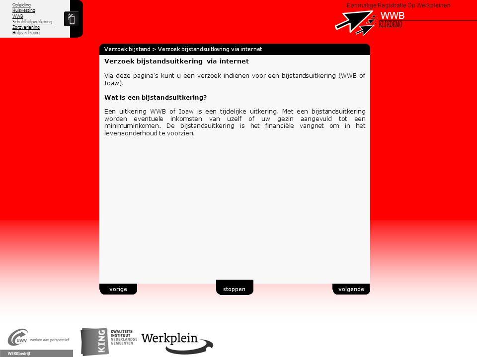 Opleiding Huisvesting WWB Schuldhulpverlening Zorgverlening Hulpverlening X Eenmalige Registratie Op Werkpleinen WWB Verzoek bijstand > Verzoek bijsta