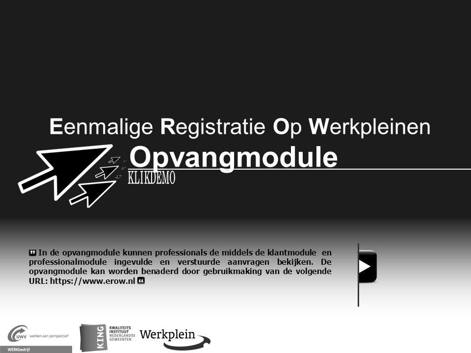 Eenmalige Registratie Op Werkpleinen Opvangmodule X In de opvangmodule kunnen professionals de middels de klantmodule en professionalmodule ingevulde