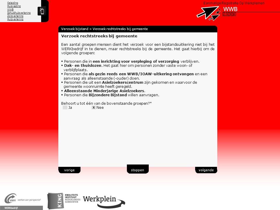 Opleiding Huisvesting WWB Schuldhulpverlening Zorgverlening Hulpverlening X Eenmalige Registratie Op Werkpleinen WWB Verzoek bijstand > Verzoek rechts