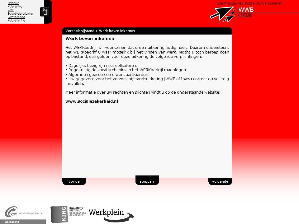Opleiding Huisvesting WWB Schuldhulpverlening Zorgverlening Hulpverlening X Eenmalige Registratie Op Werkpleinen WWB Verzoek bijstand > Werk boven ink