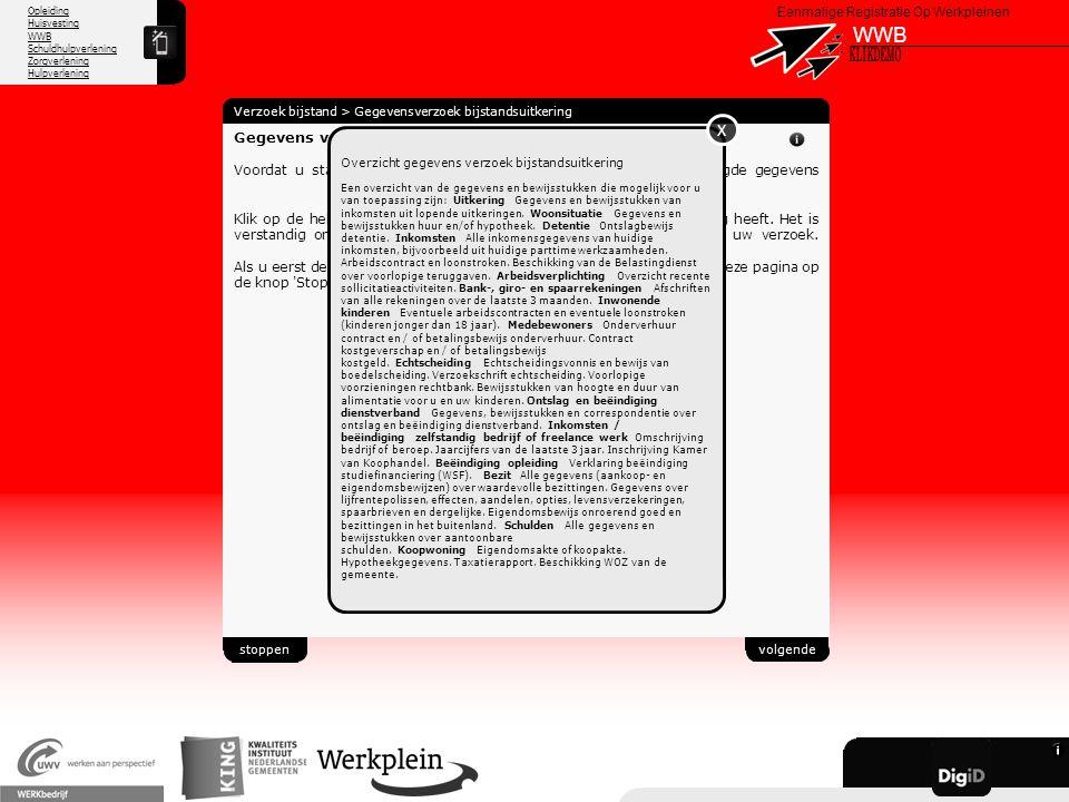 Opleiding Huisvesting WWB Schuldhulpverlening Zorgverlening Hulpverlening X Eenmalige Registratie Op Werkpleinen WWB Verzoek bijstand > Gegevensverzoe