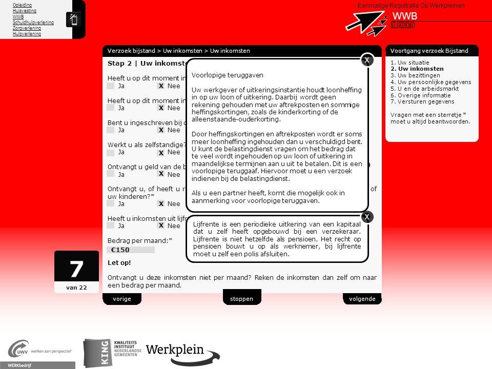 Opleiding Huisvesting WWB Schuldhulpverlening Zorgverlening Hulpverlening X Eenmalige Registratie Op Werkpleinen WWB Verzoek bijstand > Uw inkomsten >
