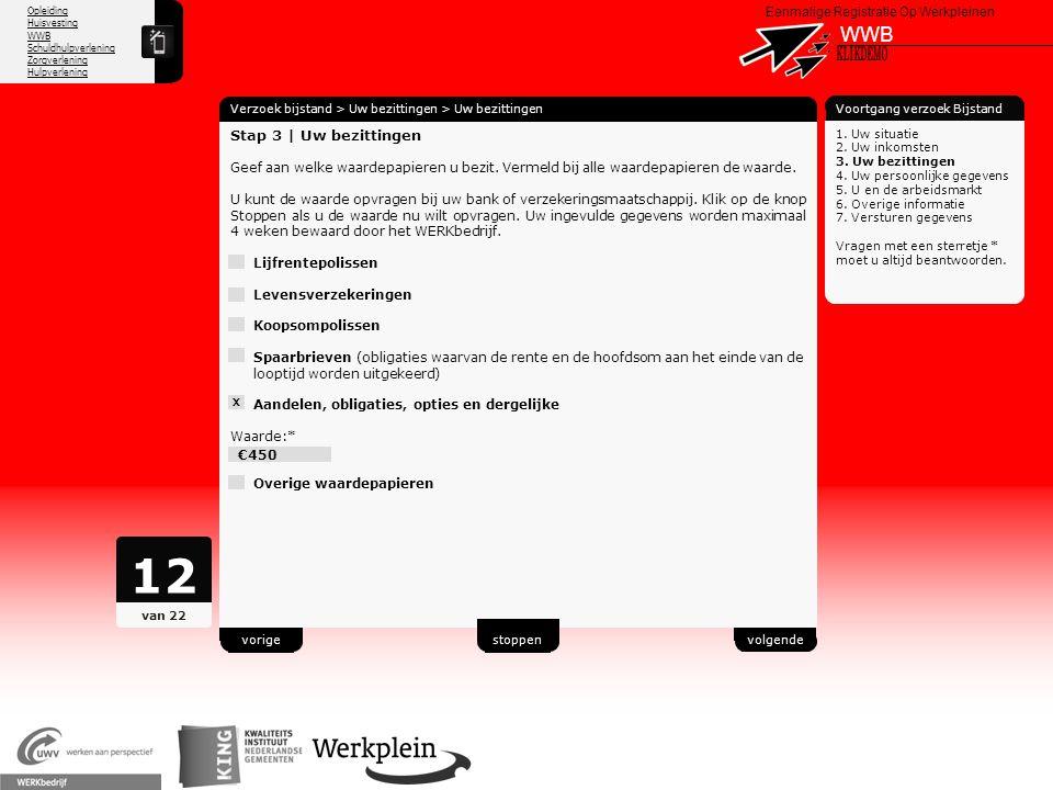 Opleiding Huisvesting WWB Schuldhulpverlening Zorgverlening Hulpverlening X Eenmalige Registratie Op Werkpleinen WWB Verzoek bijstand > Uw bezittingen