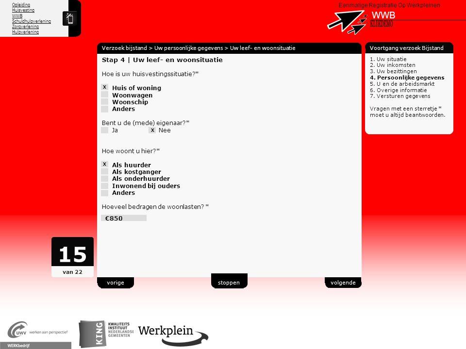 Opleiding Huisvesting WWB Schuldhulpverlening Zorgverlening Hulpverlening X Eenmalige Registratie Op Werkpleinen WWB Verzoek bijstand > Uw persoonlijk
