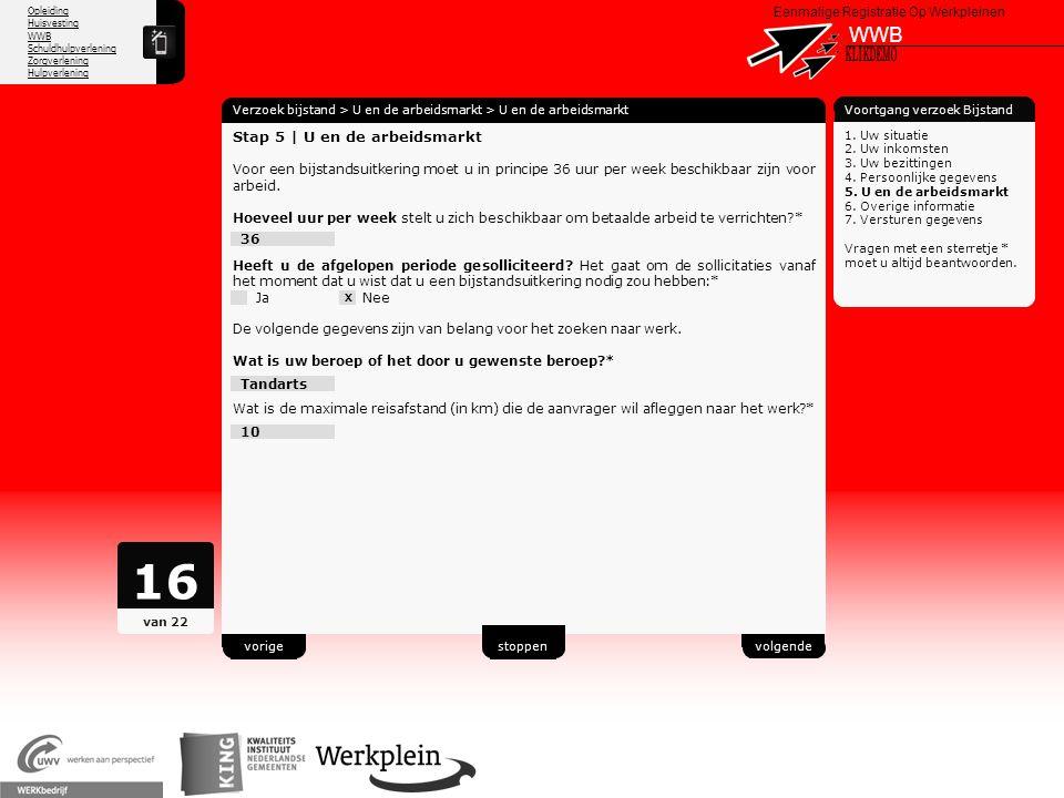 Opleiding Huisvesting WWB Schuldhulpverlening Zorgverlening Hulpverlening X Eenmalige Registratie Op Werkpleinen WWB Verzoek bijstand > U en de arbeid