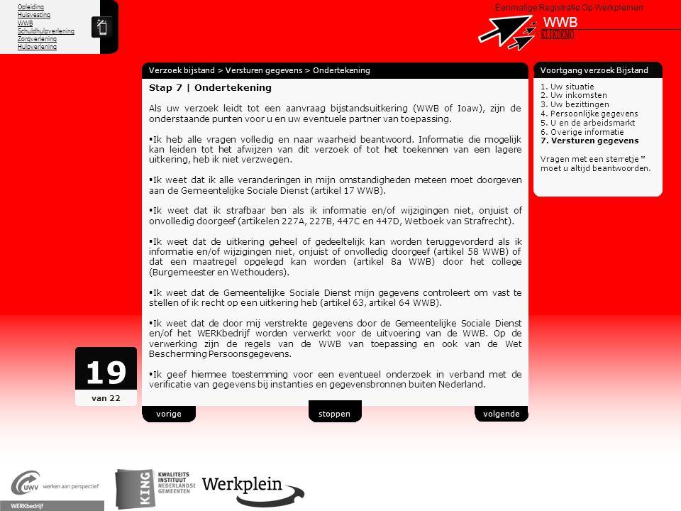 Opleiding Huisvesting WWB Schuldhulpverlening Zorgverlening Hulpverlening X Eenmalige Registratie Op Werkpleinen WWB Verzoek bijstand > Versturen gege
