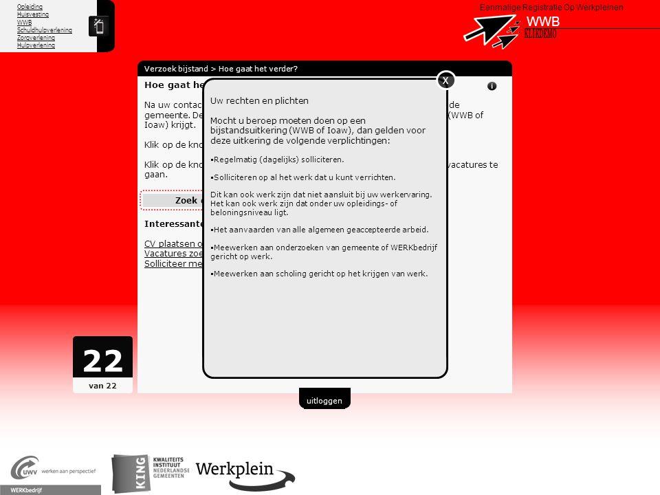 Opleiding Huisvesting WWB Schuldhulpverlening Zorgverlening Hulpverlening X Eenmalige Registratie Op Werkpleinen WWB Verzoek bijstand > Hoe gaat het v
