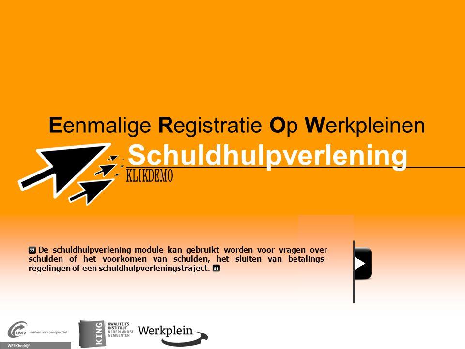 Eenmalige Registratie Op Werkpleinen Schuldhulpverlening X De schuldhulpverlening-module kan gebruikt worden voor vragen over schulden of het voorkome