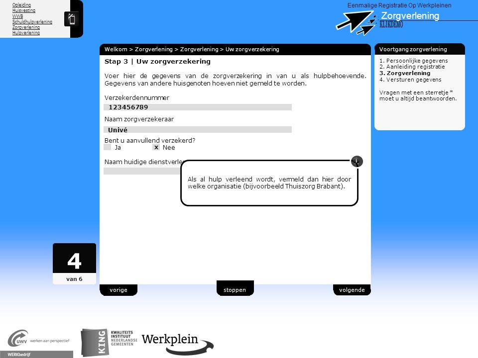 Opleiding Huisvesting WWB Schuldhulpverlening Zorgverlening Hulpverlening X Eenmalige Registratie Op Werkpleinen Zorgverlening Welkom > Zorgverlening
