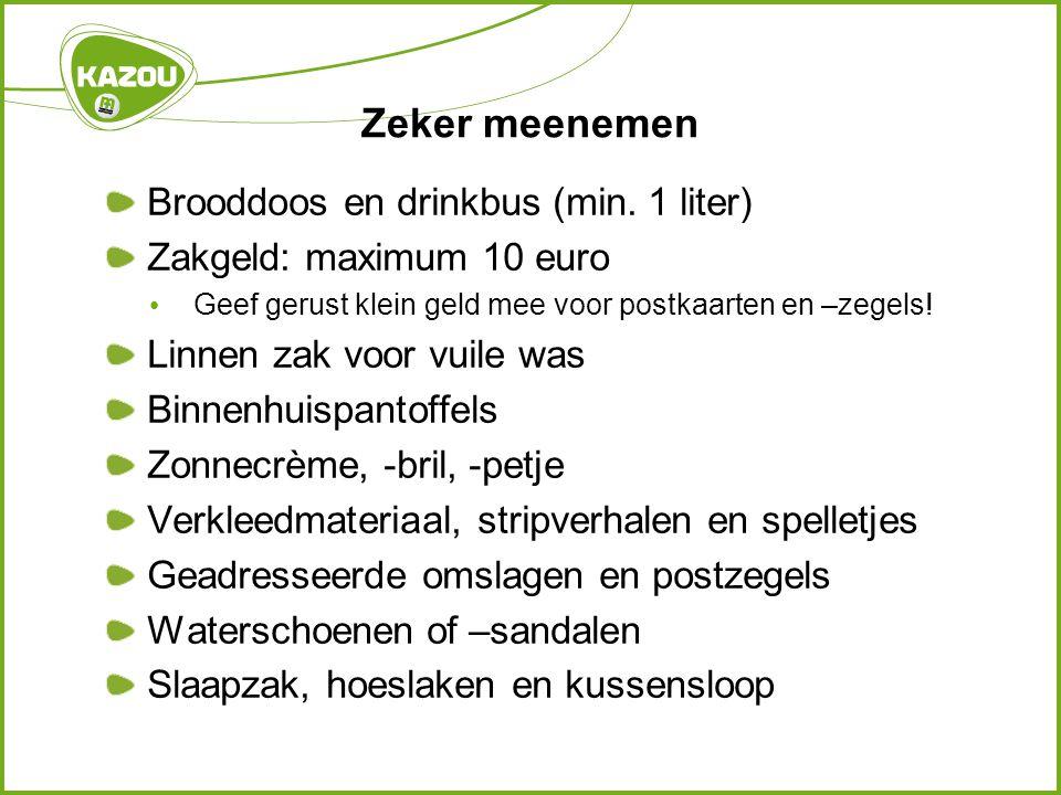 Zeker meenemen Brooddoos en drinkbus (min. 1 liter) Zakgeld: maximum 10 euro • Geef gerust klein geld mee voor postkaarten en –zegels! Linnen zak voor