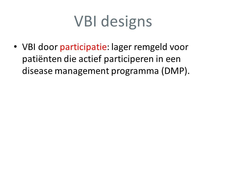 VBI designs • VBI door participatie: lager remgeld voor patiënten die actief participeren in een disease management programma (DMP).