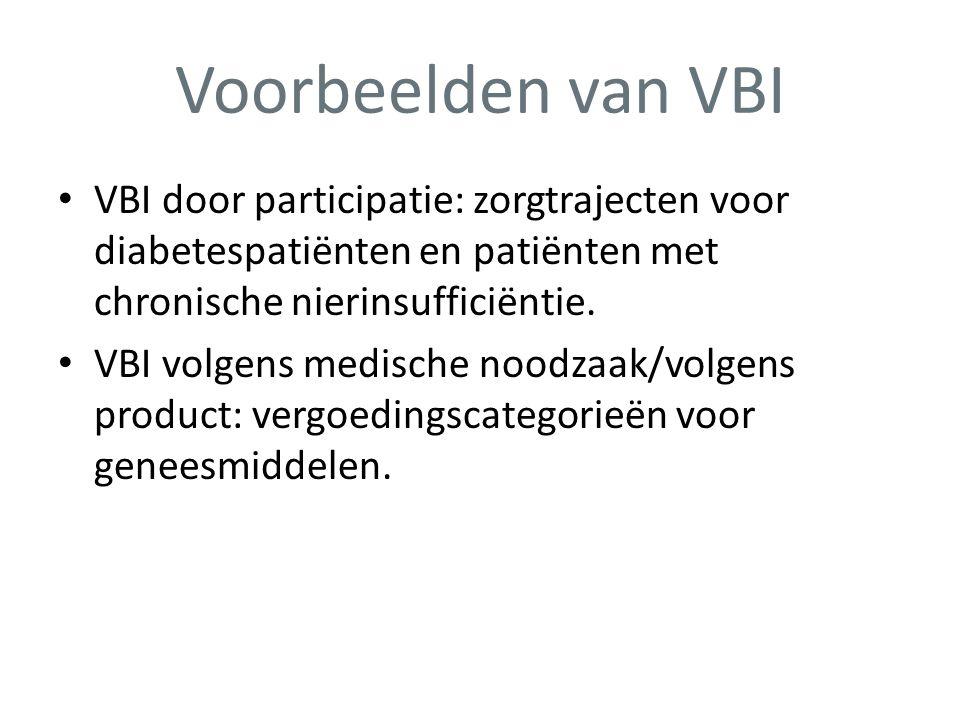 Voorbeelden van VBI • VBI door participatie: zorgtrajecten voor diabetespatiënten en patiënten met chronische nierinsufficiëntie. • VBI volgens medisc