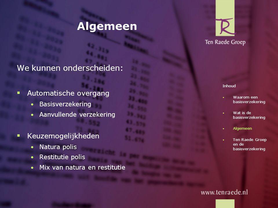 Automatische overgang Basisverzekering:  Elke Nederlander ontvangt uiterlijk 16 december 2005 een aanbod van zijn huidige zorgverzekeraar.