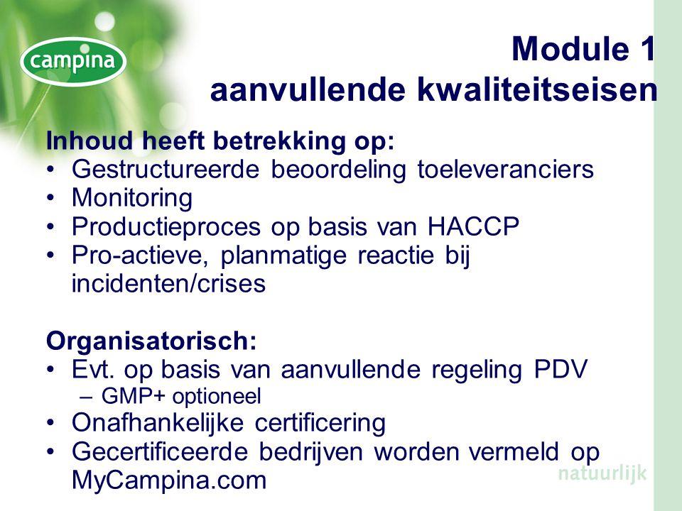 Module 1 aanvullende kwaliteitseisen Inhoud heeft betrekking op: •Gestructureerde beoordeling toeleveranciers •Monitoring •Productieproces op basis va