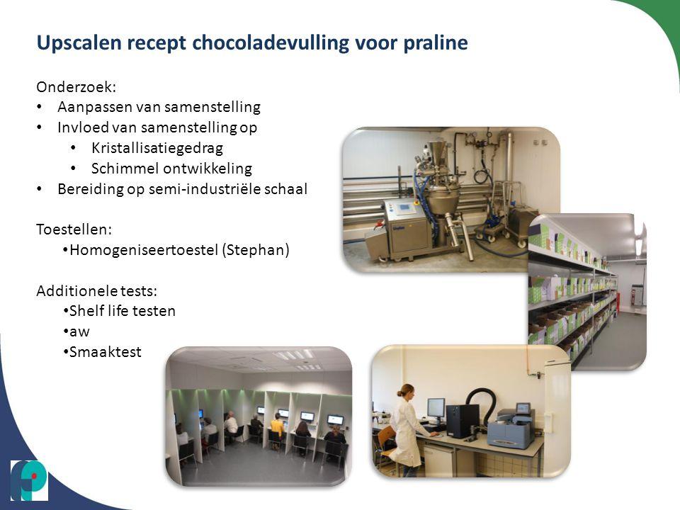 Upscalen recept chocoladevulling voor praline Onderzoek: • Aanpassen van samenstelling • Invloed van samenstelling op • Kristallisatiegedrag • Schimme