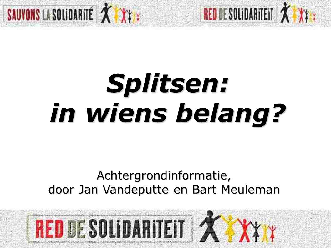 Uitgaven = noden werkloosheid BELGIE: 10,5 MILJOEN INWONERS UITGAVEN WERKLOOSHEID •Vlaanderen 57,8 % •Wallonië 32,5 % •Brussel 9,7 % •Vlaanderen56,4 % •Wallonië 33,8 % •Brussel 9,8 %