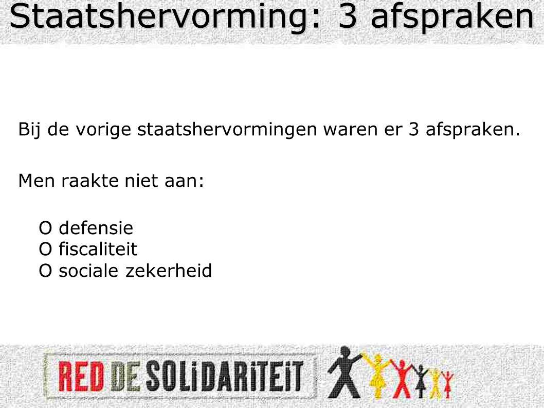 •17 /11/ 2006: Voka, Unizo, Vlaamse Katholieke Werkgevers : « arbeidsmarktbeleid, werkloosheids- verzekering naar gewest of gemeenschap; regionalisering vennootschapsbelasting.