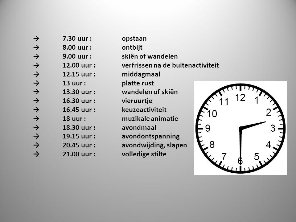 →8.00 uur :ontbijt →9.00 uur :skiën of wandelen →12.00 uur :verfrissen na de buitenactiviteit →12.15 uur :middagmaal →13 uur :platte rust →13.30 uur :wandelen of skiën →16.30 uur :vieruurtje →16.45 uur :keuzeactiviteit →18 uur : muzikale animatie →18.30 uur :avondmaal →19.15 uur :avondontspanning →20.45 uur :avondwijding, slapen →21.00 uur :volledige stilte →7.30 uur : opstaan