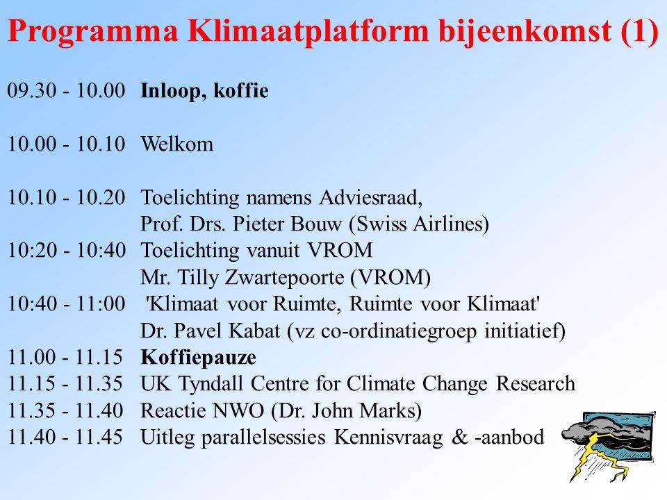 Programma Klimaatplatform bijeenkomst (2) 11.45 - 12.45Eerste ronde parallelle Deelsessies · Klimaat- en emissie scenario s in de ruimtelijke ordening · Adaptatie en ruimtelijke ordening · Duurzame Energie uit de Groene Ruimte.