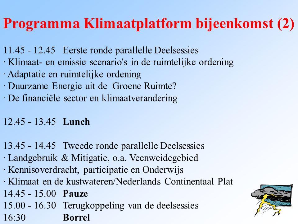 Programma Klimaatplatform bijeenkomst (2) 11.45 - 12.45Eerste ronde parallelle Deelsessies · Klimaat- en emissie scenario's in de ruimtelijke ordening