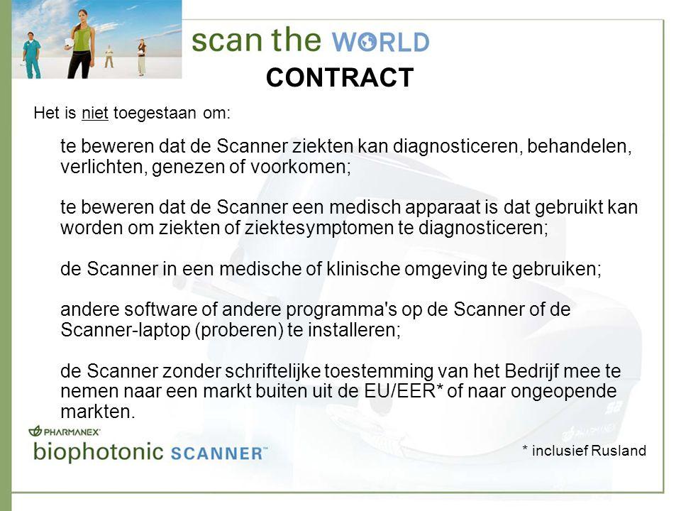 CONTRACT te beweren dat de Scanner ziekten kan diagnosticeren, behandelen, verlichten, genezen of voorkomen; te beweren dat de Scanner een medisch apparaat is dat gebruikt kan worden om ziekten of ziektesymptomen te diagnosticeren; de Scanner in een medische of klinische omgeving te gebruiken; andere software of andere programma s op de Scanner of de Scanner-laptop (proberen) te installeren; de Scanner zonder schriftelijke toestemming van het Bedrijf mee te nemen naar een markt buiten uit de EU/EER* of naar ongeopende markten.