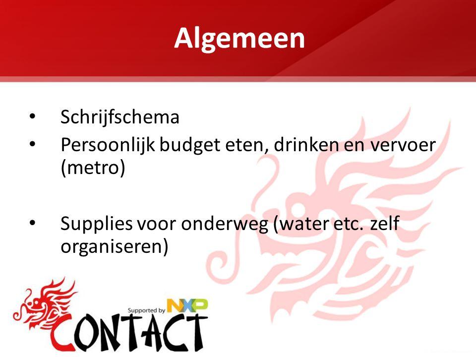Algemeen • Schrijfschema • Persoonlijk budget eten, drinken en vervoer (metro) • Supplies voor onderweg (water etc.