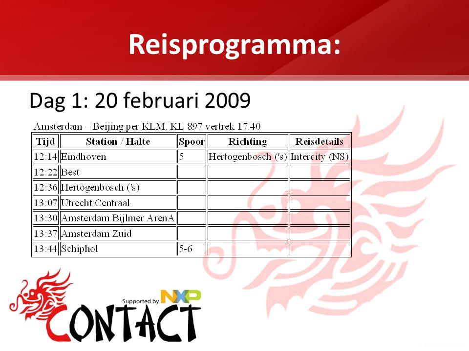 Reisprogramma: Dag 1: 20 februari 2009