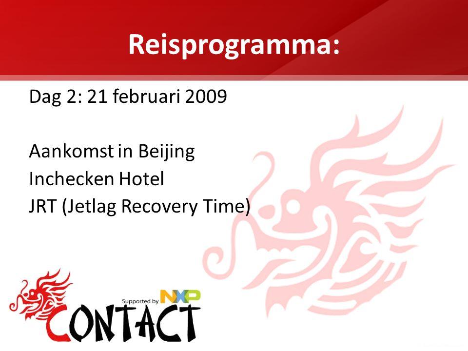 Reisprogramma: Dag 2: 21 februari 2009 Aankomst in Beijing Inchecken Hotel JRT (Jetlag Recovery Time)