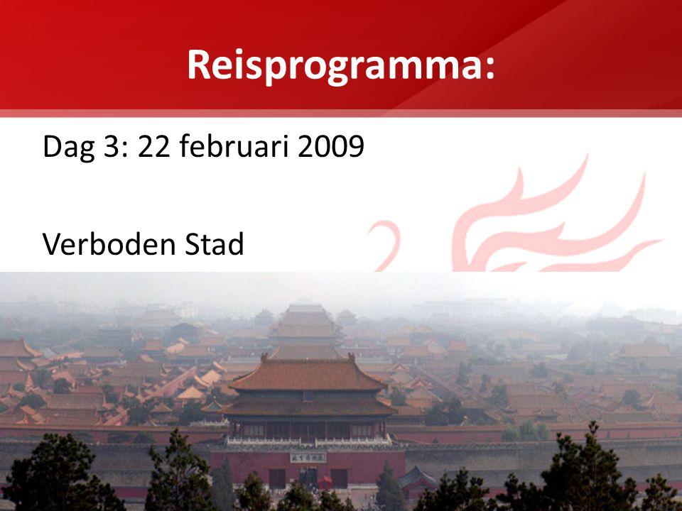 Reisprogramma: Dag 3: 22 februari 2009 Verboden Stad