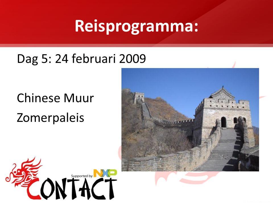 Reisprogramma: Dag 5: 24 februari 2009 Chinese Muur Zomerpaleis