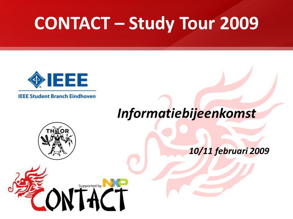 CONTACT – Study Tour 2009 Informatiebijeenkomst 10/11 februari 2009