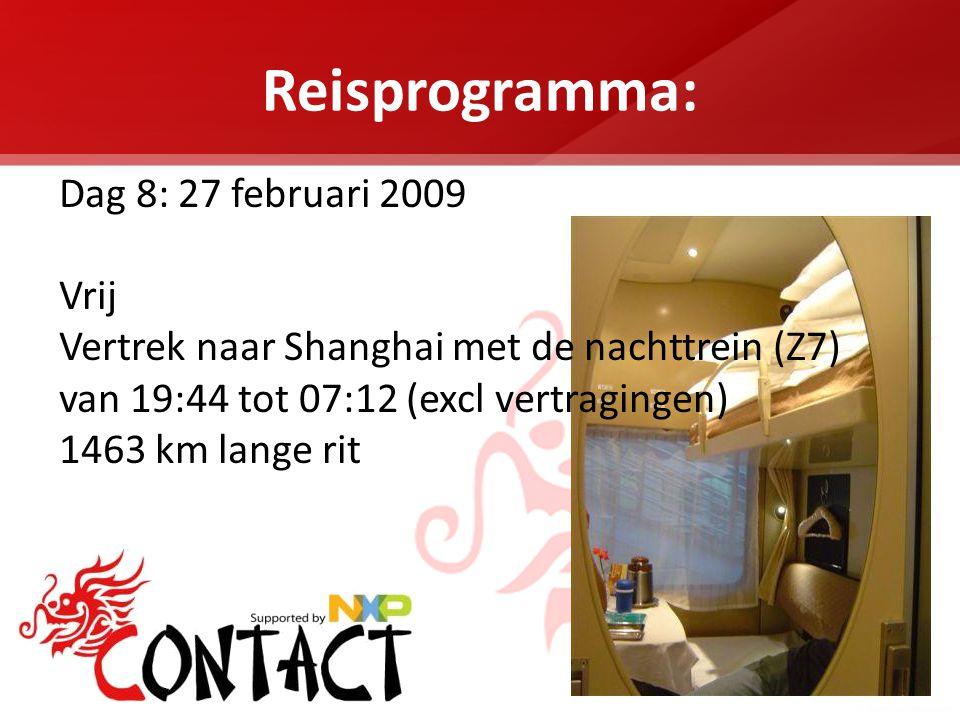 Reisprogramma: Dag 8: 27 februari 2009 Vrij Vertrek naar Shanghai met de nachttrein (Z7) van 19:44 tot 07:12 (excl vertragingen) 1463 km lange rit