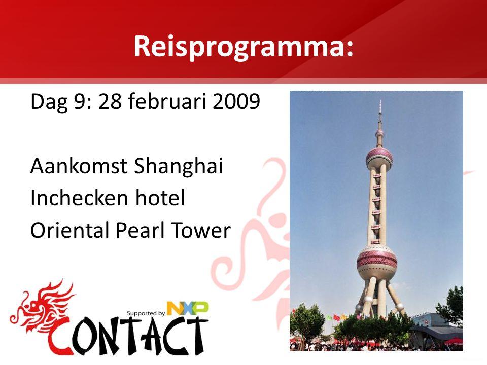 Reisprogramma: Dag 9: 28 februari 2009 Aankomst Shanghai Inchecken hotel Oriental Pearl Tower